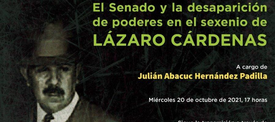 El Senado y la desaparición de poderes en el sexenio de Lázaro Cárdenas.