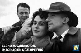 Leonora Carrington, imaginación a galope fino
