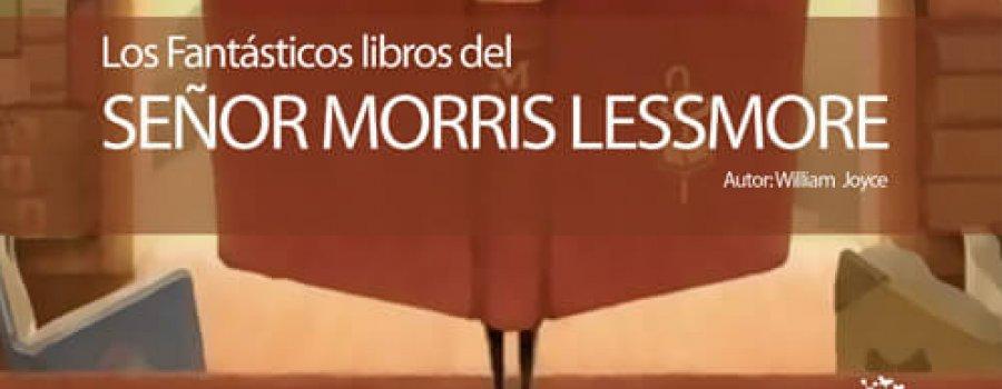 Los fantásticos libros del señor Morris Lessmore