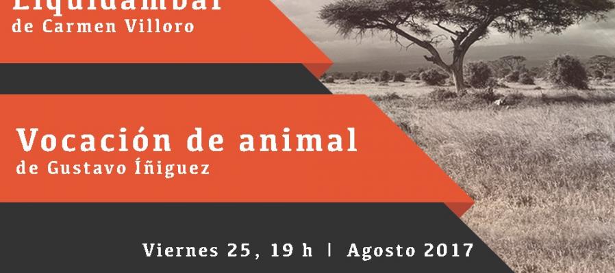 Liquidámbar de Carmen Villoro y Vocación de animal de Gustavo Iñiguez