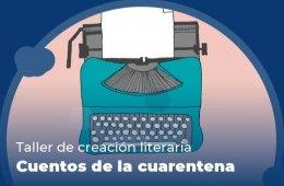 Taller de creación literaria Cuentos de la cuarentena  8...