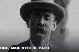 Luis Long, arquitecto del Bajío
