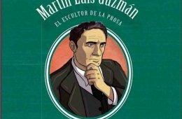 Martín Luis Guzmán. El escultor de la prosa
