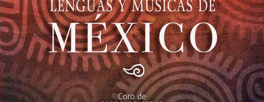 Lenguas y músicas de México Coro de Madrigalistas de Bellas Artes