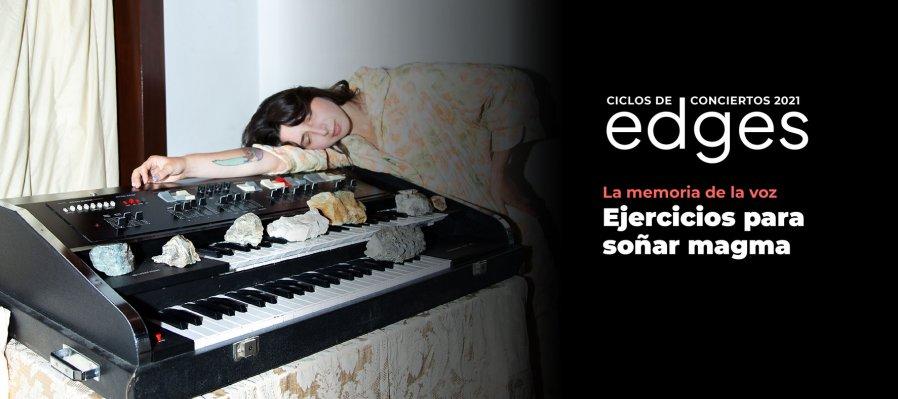 Ciclo de conciertos EDGES 2021: Ejercicios para soñar magma