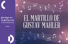El martillo de Gustav Mahler