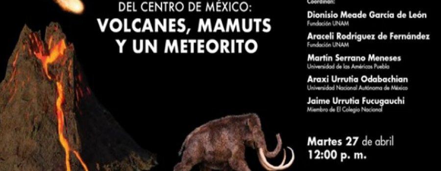 Los primeros pobladores del centro de México: volcanes, mamuts y un meteorito