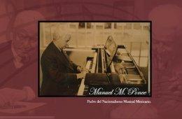 Manuel M. Ponce, padre del nacionalismo musical mexicano