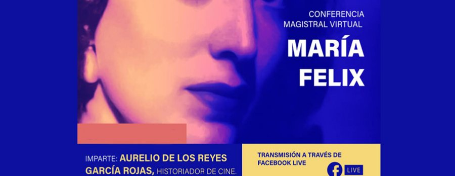 Conferencia magistral: María Félix