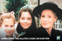 Marie Curie: más allá de lo que los ojos ven