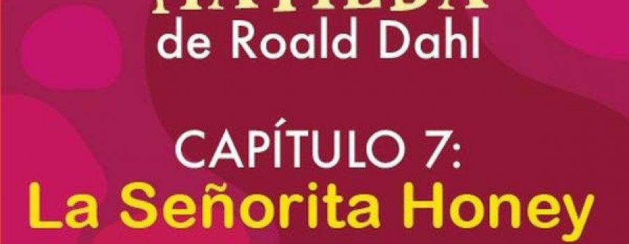 Matilda de Roald Dahl. Capítulo 7: La Señorita Honey