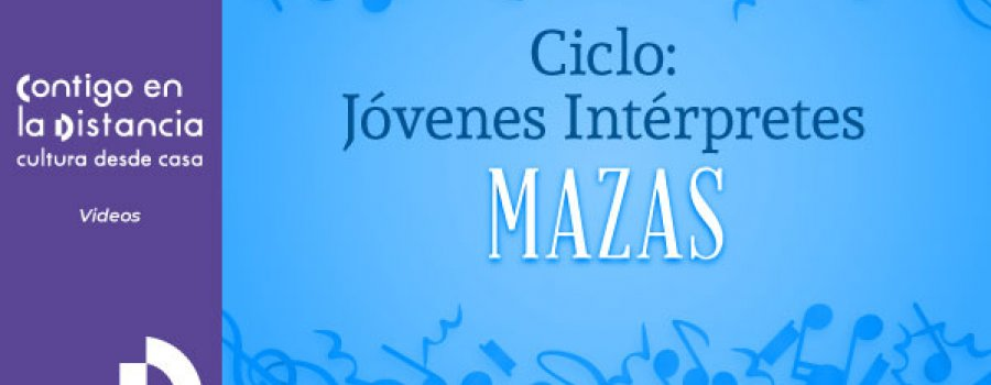 Jóvenes interpretes; Mazas