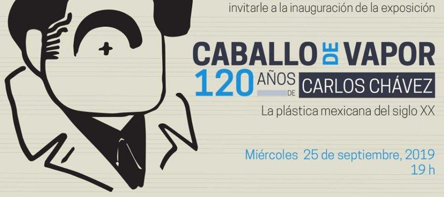 Caballo de vapor: 120 años de Carlos Chávez