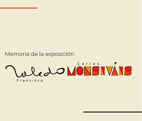 Toledo / Monsiváis. Memoria de la exposición