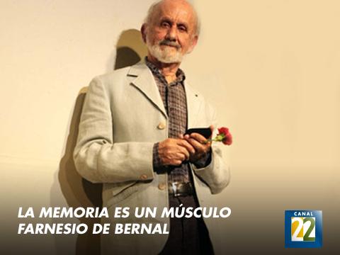 La memoria es un músculo: Farnesio de Bernal