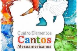 Cuatro elementos. Cantos mesoamericanos
