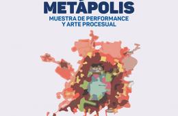 Metápolis. Muestra de performance y arte procesual