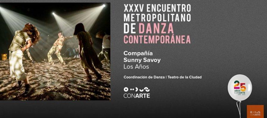Los años con la Compañía Sunny Savoy en el XXXV Encuentro Metropolitano de Danza Contemporánea