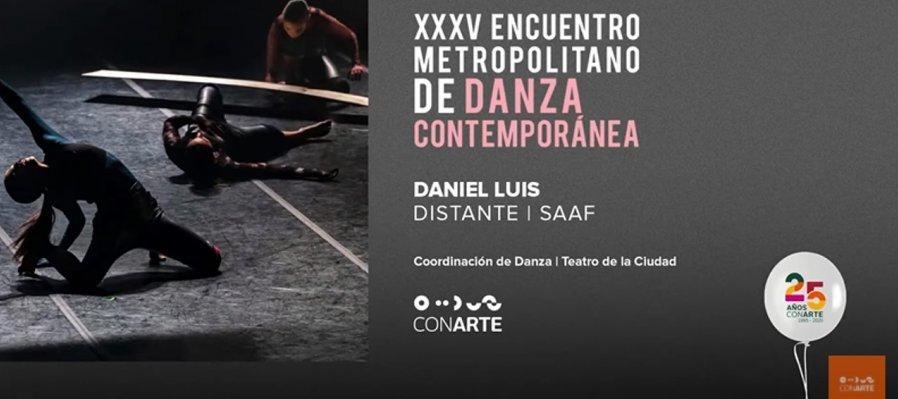 Distante con Daniel Luis en el XXXV Encuentro Metropolitano de Danza Contemporánea