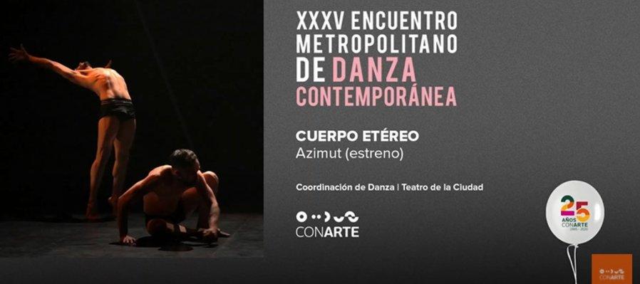 Azimut con Cuerpo Etéreo en el XXXV Encuentro Metropolitano de Danza Contemporánea