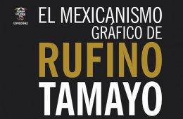 El Mexicanismo Gráfico de Rufino Tamayo