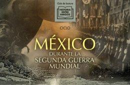 México durante la Segunda Guerra Mundial