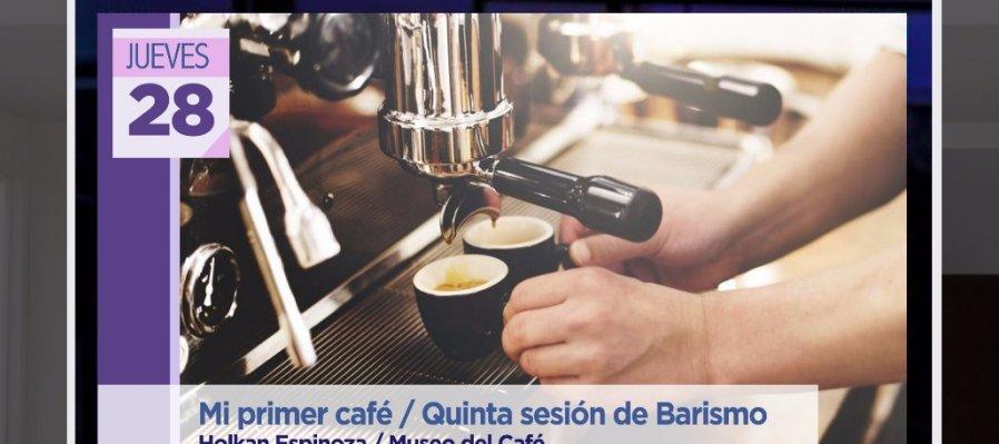 Mi primer café: quinta sesión de Barismo