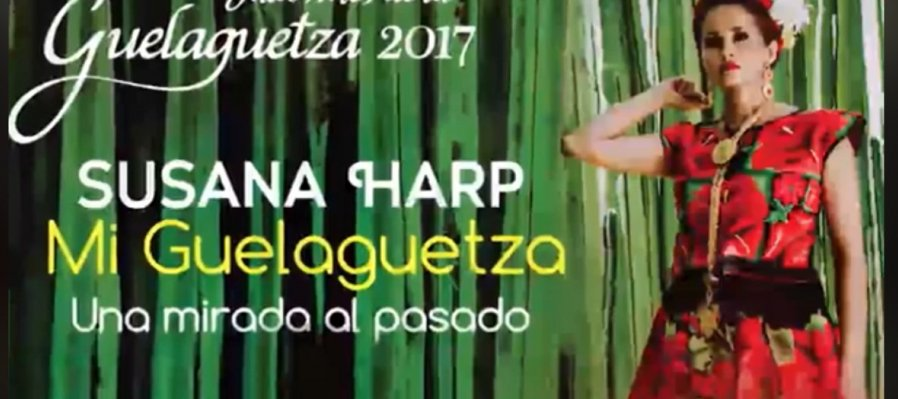 Mi Guelaguetza con Susana Harp