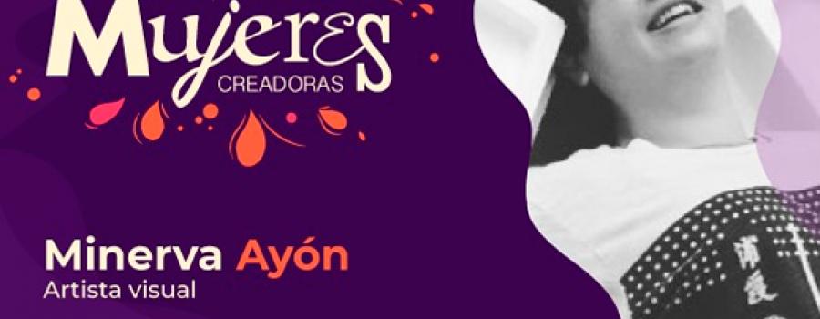 Minerva Ayón / Artista visual