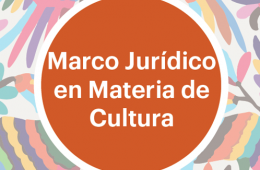 Marco Jurídico en Materia de Cultura