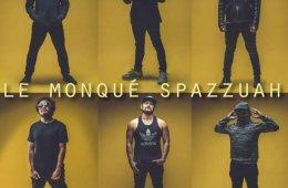 Le Monqué Spazzuah