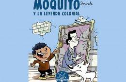 Moquito y La Leyenda Colonial