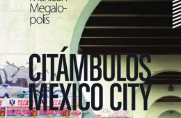 Citámbulos. Mexico City. A Journey to the Mexican Megalo...
