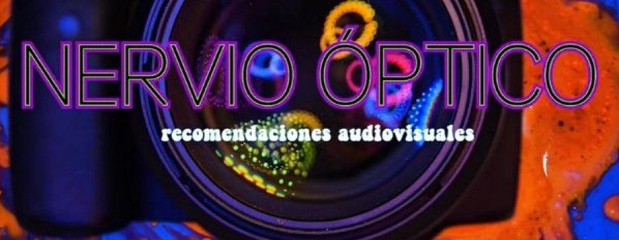 Recomendaciones Audiovisuales II (Nervio óptico)