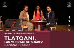 Tlatoani, las muertas de Suárez