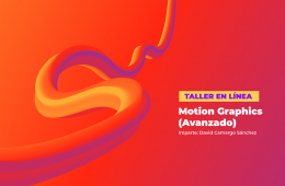 Taller Motion Graphics Avanzado