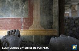 Los muertos vivientes de Pompeya