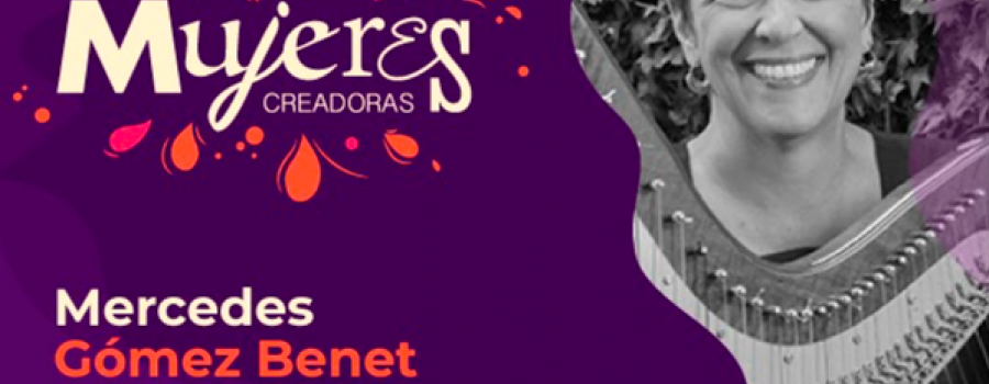 Mercedes Gómez Benet / Arpista y dramaturga