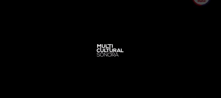 Multicultural Sonora. Episodio 1: (000)