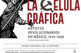 The Graphic Cell. Revolutionary Artists in Mexico, 1919-1...
