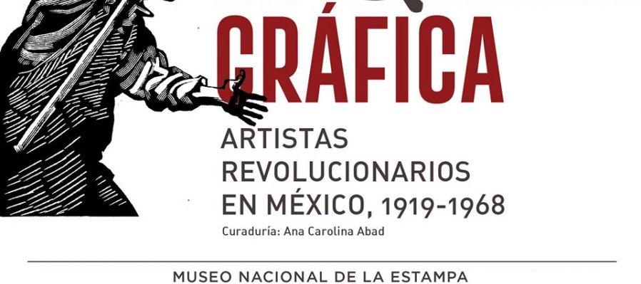 La célula gráfica. Artistas revolucionarios en México, 1919-1968