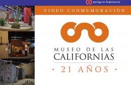 Conmemoración del Museo de las Californias por sus 21 a�...