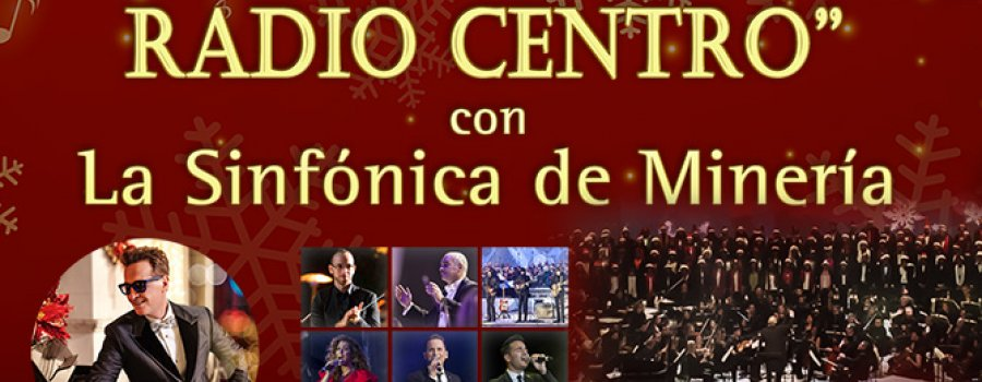 Radio Centro Christmas Concert with the Symphony Orchestra of the Palace of Mines