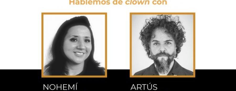 Hablemos de Hablemos de Clown con Nohemí Espinosa y Artús Chávez