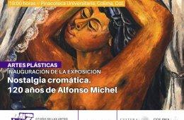 Nostalgia Cromática, 120 años de Alfonso Michel