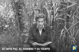 Octavio Paz, el hombre y su tiempo