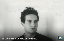 Octavio Paz y la mirada cortés