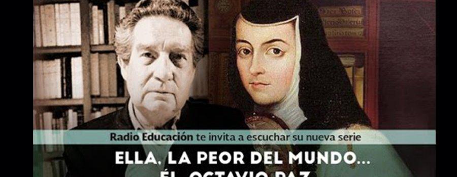 Ella, la peor del mundo... Él, Octavio Paz