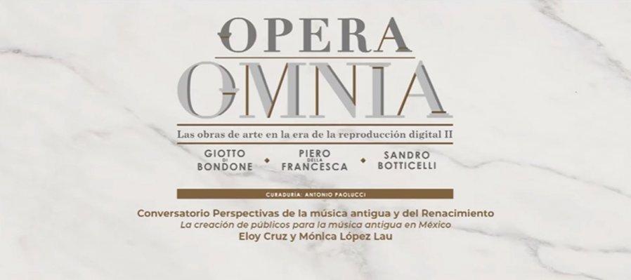 Conversatorio. Perspectivas de la música antigua y del Renacimiento. La formación y la especialización de la música antigua en México