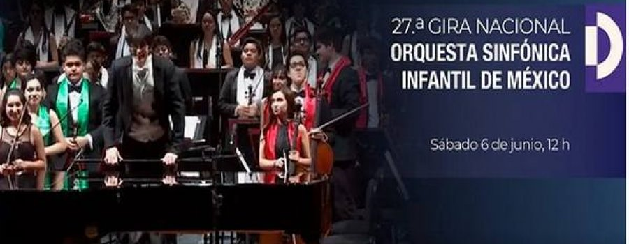 Orquesta Sinfónica Infantil de México - 27a Gira Nacional